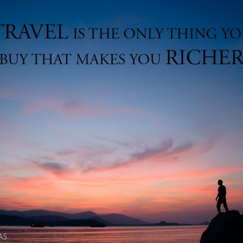 TRAVEL // the only thing that makes you richer